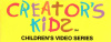 Creator's Kids Video Series - DVD